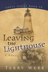 Leaving the Lighthouse: Louie Series Book 4 - eBook