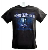 Born, Lived, Died, For You Shirt, Black, Extra Large