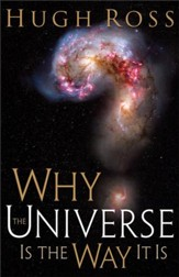 Why the Universe Is the Way It Is - eBook