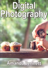 Digital Photography Unit Study on CD-ROM Updated Ed.