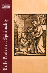Early Protestant Spirituality (Classics of Western Spirituality)