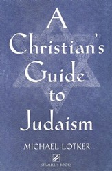 A Christian's Guide to Judaism