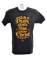 Life Is A Maybe, Death Is For Sure Shirt, Black, Small