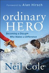 Ordinary Hero: Becoming a Disciple Who Makes a Difference - eBook