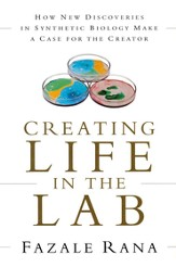 Creating Life in the Lab: How New Discoveries in Synthetic Biology Make a Case for the Creator - eBook
