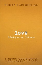 Love Written in Stone: Finding God's Grace in the Boundaries He Sets - eBook