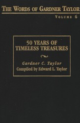 The Words of Gardner Taylor, Volume 6: 50 Years of Timeless Treasures