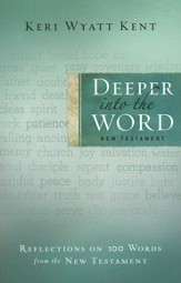Deeper Into the Word: Reflections on 100 Words From the New Testament - eBook