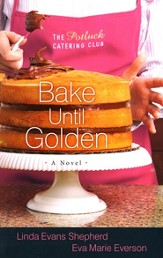 Bake Until Golden: A Novel - eBook