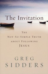 Invitation, The: The Not-So-Simple Truth about Following Jesus - eBook