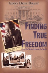 Finding True Freedom: From the White House to the World