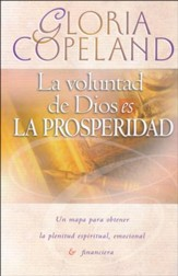 La Voluntad de Dios es la Prosperidad  (God's Will is Prosperity)
