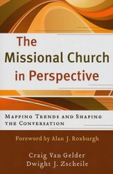 Missional Church in Perspective, The: Mapping Trends and Shaping the Conversation - eBook
