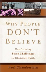 Why People Don't Believe: Confronting Seven Challenges to Christian Faith - eBook