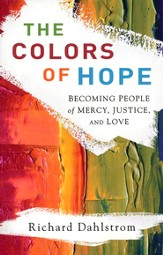 Colors of Hope, The: Becoming People of Mercy, Justice, and Love - eBook