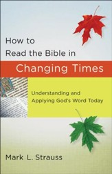 How to Read the Bible in Changing Times: Understanding and Applying God's Word Today - eBook