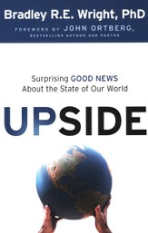 Upside: Surprising Good News About the State of Our World - eBook