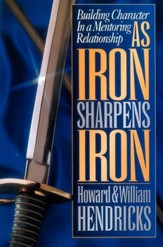 As Iron Sharpens Iron: Building Character in a Mentoring Relationship - eBook