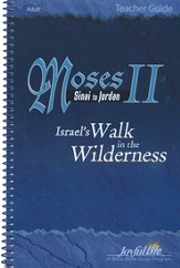 Moses II: Sinai to Jordan - Israel's Walk in the Wilderness Adult Bible Study Teacher Guide