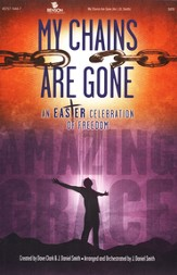 My Chains Are Gone: Easter Musical
