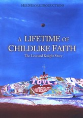 A Lifetime of Childlike Faith: The Leonard Knight Story DVD
