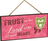 Trust In the Lord With All Your Heart, Hanging Sign