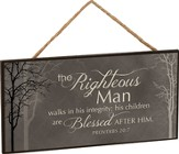 The Righteous Man Walks In His Integrity, Hanging Sign