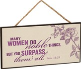 Many Women Do Noble Things, Hanging Sign
