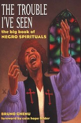 The Trouble I've Seen: The Big Book of Negro Spirituals with CD