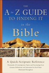 A to Z Guide to Finding It in the Bible, The: A Quick-Scripture Reference - eBook