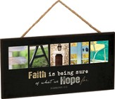 Faith Is Being Sure, Hanging Sign