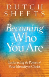 Becoming Who You Are: Embracing the Power of Your Identity in Christ - eBook