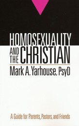 Homosexuality and the Christian: A Guide for Parents, Pastors, and Friends - eBook