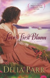 Love's First Bloom - eBook Hearts Along The River Series #2