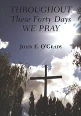 Throughout These Forty Days We Pray
