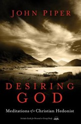 Desiring God, Revised Edition: Meditations of a Christian Hedonist - eBook