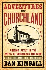 Adventures in Churchland: Discovering the Beautiful Mess Jesus Loves - eBook