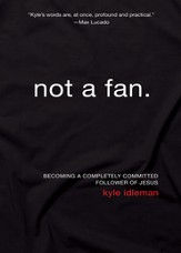 Not a Fan: Completely. Committed. Follower. - eBook