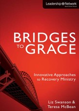 Bridges to Grace: Innovative Approaches to Recovery Ministry - eBook