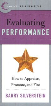 Evaluating Performance: How to Appraise, Promote, and Fire