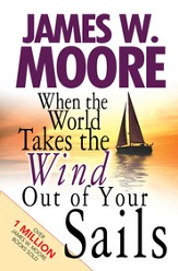 When the World Takes the Wind out of Your Sails - eBook