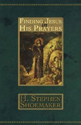 Finding Jesus in His Prayers - eBook