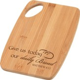 Give Us This Day Our Daily Bread Bamboo Cutting Board