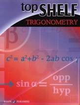 Top Shelf Math: Trigonometry