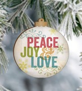 Peace, Joy, and Love Ornament