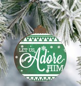 Let Us Adore Him Ornament
