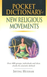 Pocket Dictionary of New Religious Movements: Over 400 Groups,  Individuals & Ideas Clearly & Concisely Defined