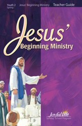 Youth 2: Jesus' Beginning Ministry Teacher Guide