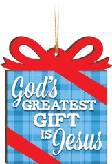 God's Greatest Gift Is Jesus Ornament