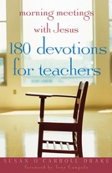 Morning Meetings with Jesus: 180 Devotions for Teachers - eBook
